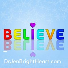 Believe....What is a bright heart?  A bright heart is when someone is working towards their dreams and they feel true joy and passion in whatever they desire to do without fears, limits, and insecurities.   #drjenbrightheart