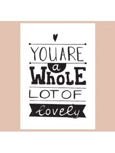 Paqhuis mini-poster Your'e a whole lot of lovely #wall #quote #poster #myhomeshopping