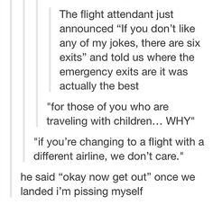 People who are perfect for their jobs. I want to fly with this flight attendant!!!