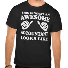 this is what an awesome accountant looks like tee shirts T Shirt, Hoodie Sweatshirt