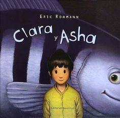 Clara y Asha de Eric Rohmann, Ed. Juventud. Consulta si está disponible en http://reddebibliotecas.jccm.es