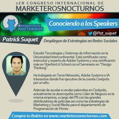 """Congreso de Marketing #MarketerosNocturnos """"Conociendo a los Speakers"""" Patrick Suquet"""