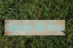 Enjoy the little things wood handpainted reclaimed wood sign