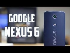 Google Nexus 6 - Review en Español