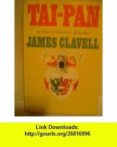 Tai-Pan a Novel of Hong Kong james clavell ,   ,  , ASIN: B001IP4K7A , tutorials , pdf , ebook , torrent , downloads , rapidshare , filesonic , hotfile , megaupload , fileserve