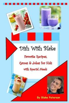 Dish With Blake: A Collection of Favorite Recipes for Kids with Special Needs