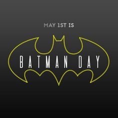 Who doesn't want to be Batman? Wear your cape today and let's commemorates the date in 1939 when the crime fighter made his debut in the Detective Comics