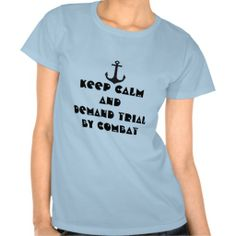 Keep Calm And Demand Trial By Combat Women T-Shirt - $22.95 #gameofthrones #trial #tyrion #tshirts