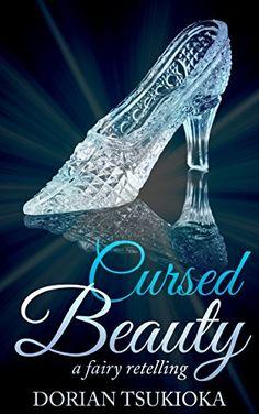 Cursed Beauty (A Fairy Retelling Book 1) by Dorian Tsukioka http://www.amazon.com/dp/B00PGL5LKM/ref=cm_sw_r_pi_dp_eMZHwb0NAKKM3