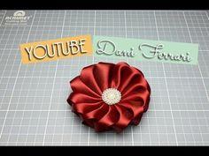 COMO FAZER FLOR DE FITA DE CETIM - TUTORIAL PASSO A PASSO - RIBBON FLOWER - Dani Ferrari - YouTube