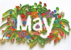 https://flic.kr/p/dLKaAY | Paper Typography - May | Created by Sabeena Karnik. Blogged: www.allthingspaper.net/2013/01/quilled-typography-sabeena...