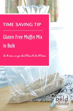 Time Saving Baking Tip: Gluten Free Muffin Mix in Bulk. Make it once and have it twice!