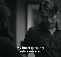 My heart does too, Hannibal