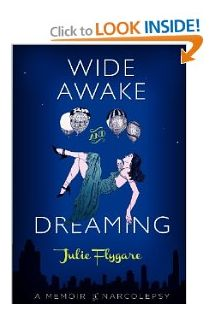 "Wide Awake and Dreaming ""Julie's memoir describes with eloquence the tranformation of a life by narcolepsy, from dreams to nightmares."" -Dr. Mignot http://julieflygare.com/wide-awake-and-dreaming-memoir-narcolepsy/"