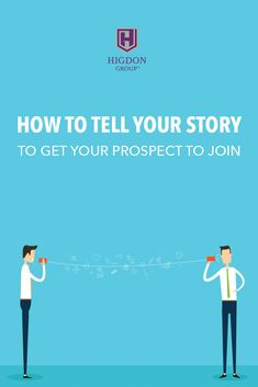 How To Tell Your Story To Get Your Prospect To Join Your MLM via @rayhigdon