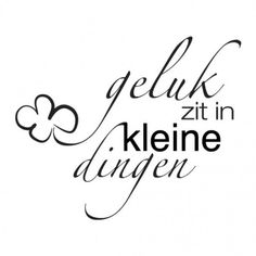 Geluk Zit In Kleine Dingen - - Home & Fashion The Words, Cool Words, Dutch Words, Words Quotes, Sayings, Hand Lettering Quotes, Dutch Quotes, One Liner, Beautiful Words