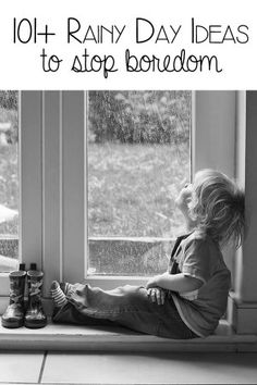 101 Ideas for a Rainy Day - your go to list when kids say I'm bored