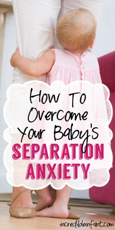 How to Overcome your baby's seperation anxiety