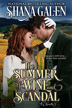 The Summer of Wine and Scandal: A Novella by Shana Galen https://www.amazon.com/dp/B01H248GZC/ref=cm_sw_r_pi_dp_wu9Cxb1Y3P25Q