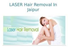 Laser Hair Removal in Jaipur  Laser hair removal enhances precision & reduces pain, it helps in making treatment more subtle & effective, and we offer laser hair removal in Jaipur at affordable prices. http://rejuvenateskinandlaserclinic.com/hair-removal-treatment-in-jaipur.html