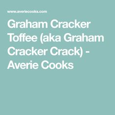 Graham Cracker Toffee (aka Graham Cracker Crack) - Averie Cooks