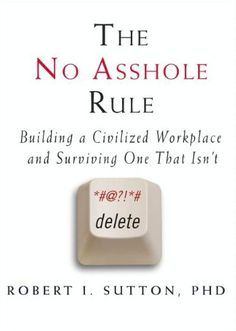 """""""The No Asshole Rule"""" by Robert Sutton. Get your boss (and yourself) reading it now. So good!"""
