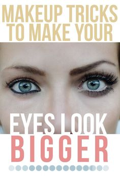 Makeup Tricks To Make Your Eyes Look Bigger .. pinterest:  katepisors
