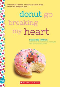 Donut Go Breaking My Heart by Suzanne Nelson. Middle School romance books for tweens and teens. Romance books for middle schoolers. Clean romance books for kids.   batchofbooks.com #romanceforkids #valentinesdaybooks #booksforkids #middleschool #celebritycrush #MGlit Good Books For Tweens, Nelson Books, Book Cupcakes, Clean Book, Middle Schoolers, Donut Shop, Stage Set, Chapter Books, Stories For Kids
