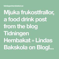 Mjuka frukostfrallor, a food drink post from the blog Tidningen Hembakat » Lindas Bakskola on Bloglovin' A Food, Food And Drink, Fika, Afternoon Tea, Tart, Blog, Hem, Christian, Food