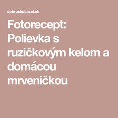 Fotorecept: Polievka s ruzičkovým kelom a domácou mrveničkou