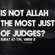 Without fear or favor, He is the Best Judge, Allah az zawajal. Alhamdulillah, Allah u akbar