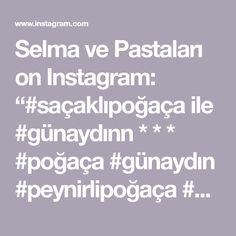 """Selma ve Pastaları on Instagram: """"#saçaklıpoğaça ile #günaydınn * * * #poğaça #günaydın #peynirlipoğaça #keşfet #instadaily #goodmorning #yummy #food #siparişalınır #dm…"""" Instagram"""