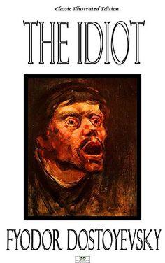 The Idiot - Classic Illustrated Edition by Fyodor Dostoyevsky http://www.amazon.com/dp/B00PG6TVOY/ref=cm_sw_r_pi_dp_nn6Jvb1KQTBQQ