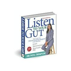 Listen to Your Gut: Natural Healing and Dealing with Inflammatory Bowel Disease and Irritable Bowel Syndrome Crohn's Ulcerative Colitis Diverticulosis IBS