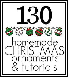 Sassy Sites!: {more than} 130 Homemade Ornaments!  Great ideas for our Girl Scout troop's holiday crafts fair in December.