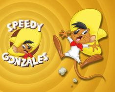 Speedy Gonzales...andale, andale!