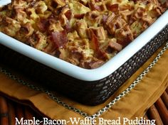 Maple-Bacon-Waffle Bread Pudding. This would be amazing for Christmas morning breakfast or for a winter brunch. Yuuummmm
