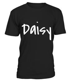 # Daisy   Your T shirt With Your Name On It  .  HOW TO ORDER:1. Select the style and color you want: 2. Click Reserve it now3. Select size and quantity4. Enter shipping and billing information5. Done! Simple as that!TIPS: Buy 2 or more to save shipping cost!This is printable if you purchase only one piece. so dont worry, you will get yours.Guaranteed safe and secure checkout via:Paypal | VISA | MASTERCARD