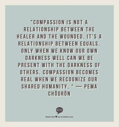 compassion is a relationship between equals - Google Search