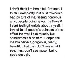 Exactly, but most of the time I don't even think I'm anywhere close to pretty