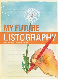 My Future Listography: All I Hope to Do in Lists - Amazon (8,99€ offre particulier/17€ prix librairie)