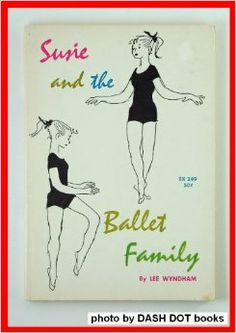 Susie and The Ballet Family: Lee Wyndham, Jane Miller: Amazon.com: Books
