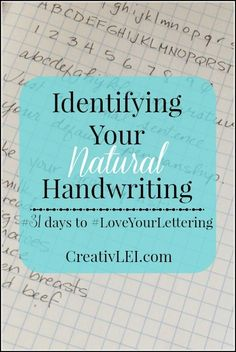 Identify Your Natural Handwriting {#LoveYourLettering} - Looking at life CreativLEI