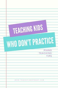 How to teach piano to students who just don't practice #PianoTeaching #PianoLessons