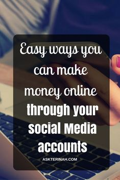Easy ways you can make money online by using your social media accounts. And…