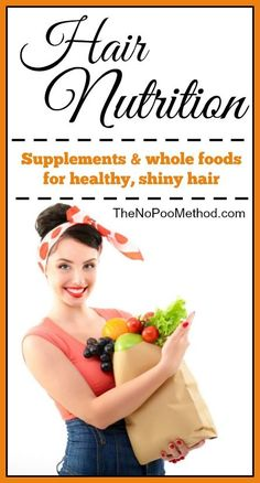 Hair Nutrition -Supplements and whole foods for healthy, shiny hair- thenopoomethod.com