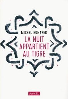 La nuit appartient au tigre de Michel Honaker