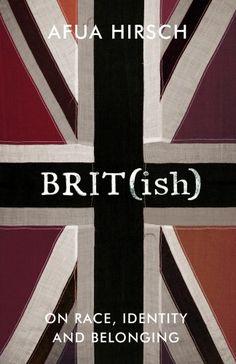 Brit(ish): On Race, Identity and Belonging Jonathan Cape Ltd