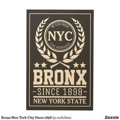 Shop Bronx New York City Since 1898 Wood Wall Art created by awfultees. New York City Shopping, The Bronx New York, Wood Company, Thing 1, Wood Canvas, White Ink, Wood Wall Art, Wood Print, Typography Art