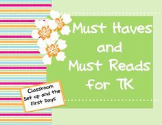 Must Haves and Must Reads for TK- Classroom setup - great ideas all in one place - perfect for Pre-K, and Kindergarten!